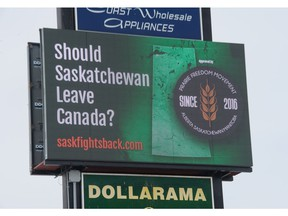 A billboard, which runs a cycle of electronic advertisements, near the corner of Fleet Street and Victoria avenue asks motorists and passers by whether Saskatchewan should leave Canada.
