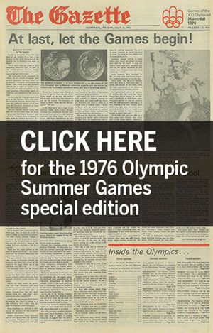 Montreal's newspaper, The Gazette, on July 17, 1976, the opening day of the 1976 Olympic Summer Games in Montreal