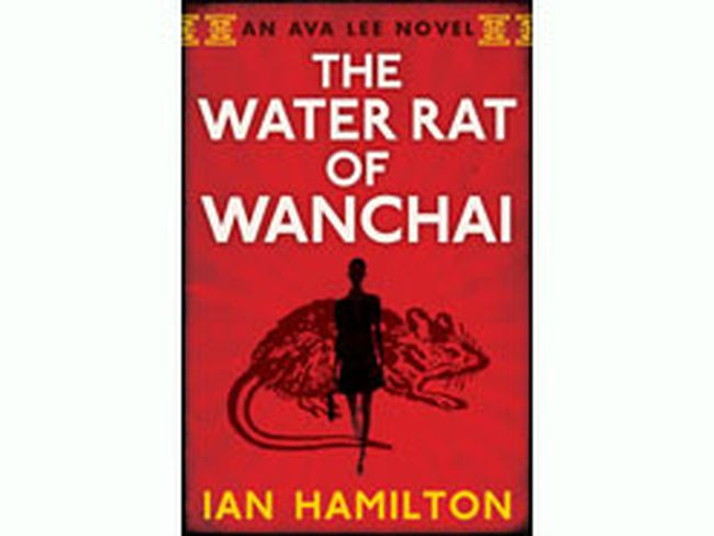 THE WATER RAT OF WANCHAI By Ian Hamilton, Spiderline, $19.95