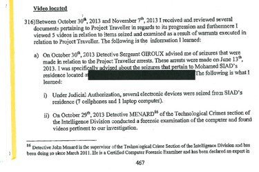 In their application for a search warrant, police said they found five  videos, including the infamous crack video. Officers said it appears to be  filmed surreptitiously and appears to show Ford consuming a narcotic. Ford  holds a glass cylinder to his mouth, applies a lighter to it and inhales. At  the end of the video, he notices the cellphone and asks if it is on. Three  of the five videos cut out after a short period of time. The fifth video  shows alleged gangster Mohamed Siad alone discussing the contents of the  crack video.