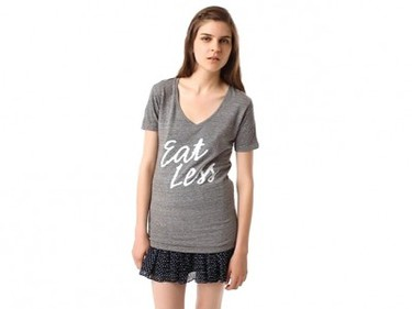 """Eat less t-shirt – Urban OutfittersThrow this one in the """"let's make women feel horrible about their bodies"""" laundry pile. The National Eating Disorder Information Centre National Eating Disorder Information Centre said the shirt's message """"restricting eating is good and is a sign of moral character ... To see it inscribed on a T-shirt actually encourages this kind of thinking and it's not healthy thinking."""" The top was pulled from the site, but reportedly stayed on store shelves."""