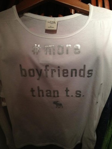 """Taylor Swift Boyfriend t-shirt – Abercrombie & FitchSwifties were quite upset with Abercrombie over this  t-shirt, and the brand took to their Twitter site to announce they were not longer carrying it, """"We... (love) Taylor's music and think she's awesome!"""" Plus, which parent wants to see their daughter wear this message anyway?"""