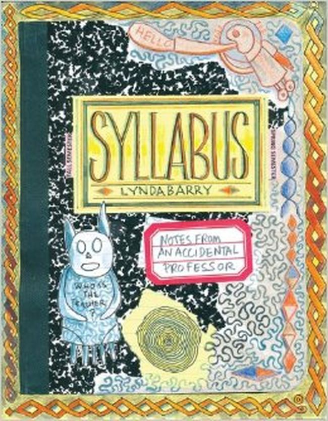 Lynda Barry's Syllabus