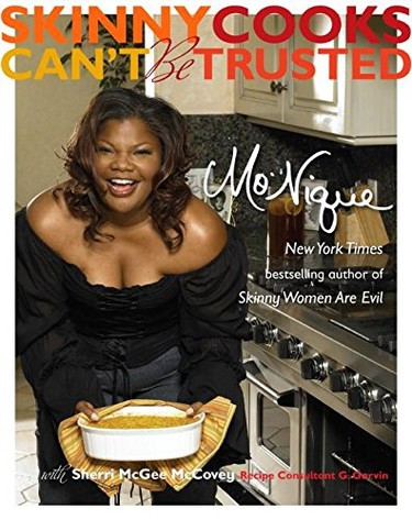 Comedienne and actress Mo'Nique came out with Skinny Cooks Can't Be Trusted in 2006. While many celebrity cookbooks focus on healthy eating, Mo'Nique shares indulgent dishes from when she was growing up which also include all the goodness of butter, sugar and cream - yumm.