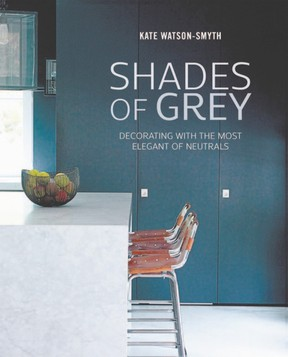Shades of Grey: Decorating With The Most Elegant Of Neutrals by Kate Watson-Smyth (Ryland Peters & Small)