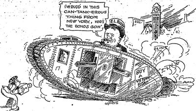 """""""Land battleships,"""" eventually renamed tanks, were first used by the British at the September 1916 Battle of Courcelette. E.L. Ruddy, depicted in this local newspaper's editorial cartoon, was the publicity director for various WWI Victory Bond Drives. It was Ruddy (who was the founder of Toronto's well-known billboard company) who brought a tank named Britannia to the 1917 Toronto parade."""
