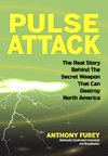 Pulse Attack: The Real Story Behind the Secret Weapon, a new book by Anthony Furey, explores the urgent national security threat of EMPs that can Destroy North America. (supplied photo)