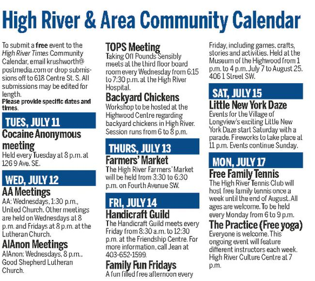 To submit a free event to the High River Times Community Calendar, email krushworth@postmedia.com or drop submissions off to 618 Centre St. S. All submissions may be edited for length.  Please provide specific dates and times.