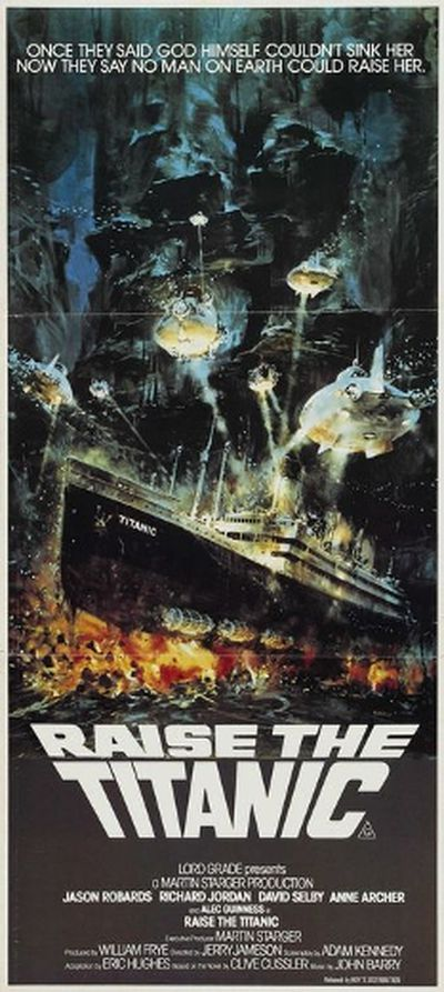 8. Raise the Titanic. (August 1980). BUDGET: $40,000,000. BOX OFFICE: $7,000,000. NET LOSSES INFLATION ADJUSTED: $93,082,391. (Handout)